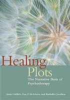 Healing plots : the narrative basis of psychotherapy