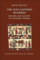 The man-leopard murders : history and society in colonial Nigeria