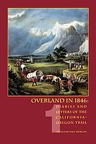 Overland in 1846; diaries and letters of the California-Oregon Trail
