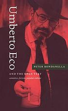 Umberto Eco and the open text semiotics, fiction, popular culture
