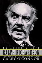 Ralph Richardson : an actor's life