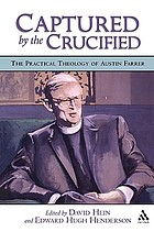 Captured by the Crucified : the practical theology of Austin Farrer