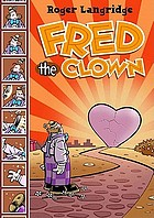 Fantagraphics Books and Roger B. Langridge present Fred the clown