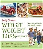 Betty Crocker win at weight loss cookbook : a healthy guide for the whole family Win at weight loss cookbook : a healthy guide for the whole family Betty Crocker win at weight loss cookbook : a healthy guide for the whole family