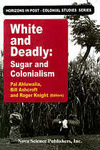 White and deadly : sugar and colonialism