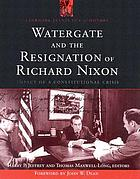 Watergate and the resignation of Richard Nixon : impact of a Constitutional crisis