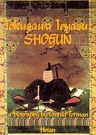Tokugawa Ieyasu, shogun : a biography