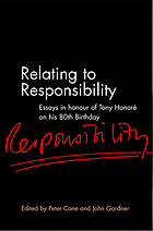 Relating to responsibility : essays for Tony Honoré on his eightieth birthday