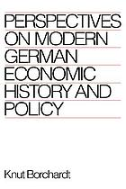 Perspectives on modern German economic history and policy