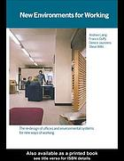 New environments for working : the re-design of offices and environmental systems for new ways of working