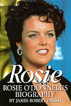 Rosie : Rosie O'Donnell's biography