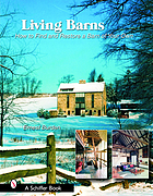 Living barns : how to find and restore a barn of your own