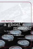 "A ghost's memoir the making of Alfred P. Sloan's ""My years with General Motors"