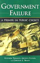 Government failure : a primer in public choice