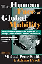 The human face of global mobility : international highly skilled migration in Europe, North America and the Asia-Pacific