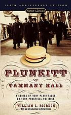 Plunkitt of Tammany Hall : a series of very plain talks on very practical politics