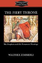 The fiery throne : the prophets and Old Testament theology