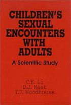 Children's sexual encounters with adults : a scientific study
