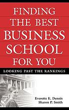 Finding the best business school for you : looking past the rankings