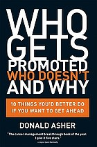 Who gets promoted, who doesn't, and why : 10 things you'd better do if you want to get ahead