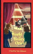 The world of Henry Orient, a novel