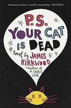 P.S. your cat is dead! A novel