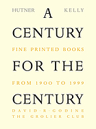 A century for the century : fine printed books from 1900 to 1999