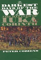 The darkest days of the war : the battles of Iuka & Corinth