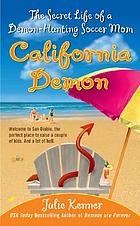 California demon : the secret life of a demon-hunting soccer mom