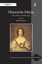 Henrietta Maria : piety, politics and patronage