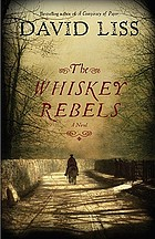 The whiskey rebels : a novel
