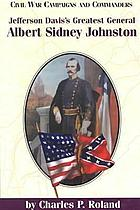 Jefferson Davis's greatest general : Albert Sidney Johnston