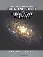 Assessment of options for extending the life of the Hubble Space Telescope : final report