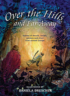Over the hills and far away : stories of dwarfs, fairies, gnomes and elves from around Europe