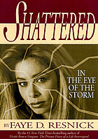 Shattered : in the eye of the storm