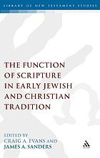 The function of scripture in early Jewish and Christian tradition
