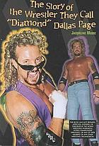 "The story of the wrestler they call ""Diamond"" Dallas Page"