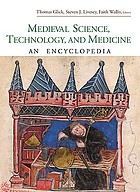 Medieval science, technology, and medicine : an encyclopedia
