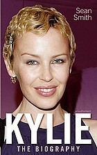 Kylie : the biography