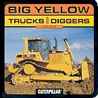 Big yellow trucks and diggers : colors