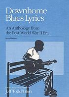Downhome blues lyrics : an anthology from the post-World War II era