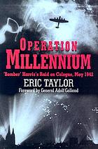 Operation Millenium : Bomber Harris's raid on Cologne, May 1942