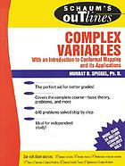 Schaum's outline of theory and problems of complex variables, with an introduction to conformal mapping and its applications