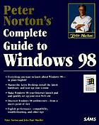 Peter Norton's complete guide to Windows 98