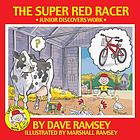 The super red racer : Junior discovers work