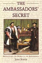 The Ambassadors' secret : Holbein and the world of the Renaissance