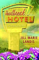 Heartbreak hotel : a novel