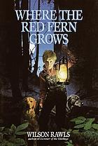 Where the red fern grows : the story of two dogs and a boy : with connections