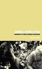 Animal revolution : changing attitudes towards speciesismAnimal revolution : changing attitudes toward speciesism