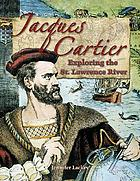 Jacques Cartier : exploring the St. Lawrence River